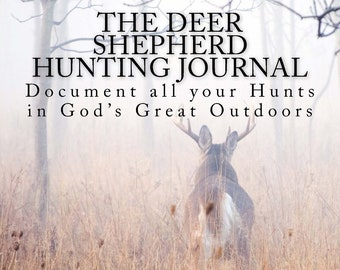 The Deer Shepherd Hunting Journal Outdoor And Hunting Journal Log Book