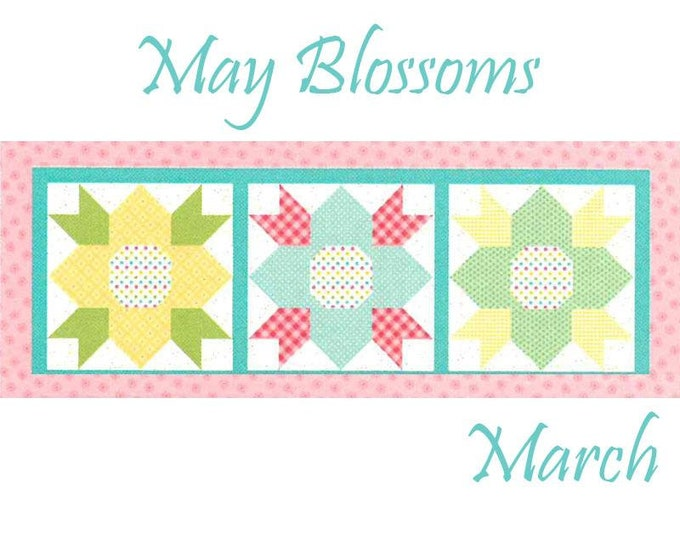 READY TO SHIP: Riley Blake Monthly Table Runner Kit May Blossoms - Shipping March 2019