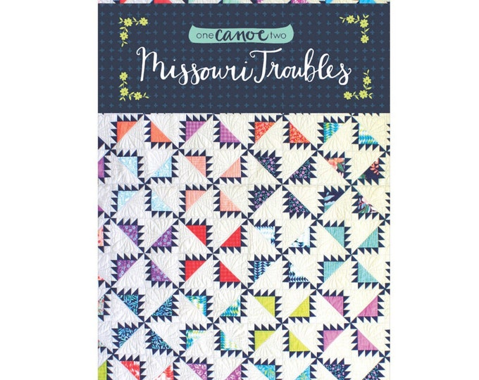Missouri Troubles Quilt Pattern by One Canoe Two