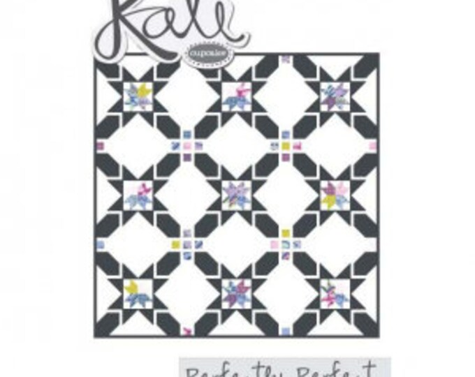 Kati Cupcake - Perfectly Perfect Quilt Pattern