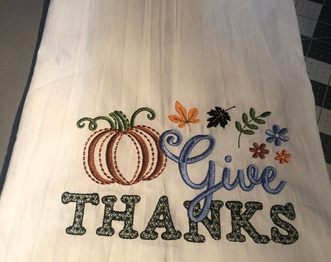 Thanksgiving Embroidered Tea Towel, THanksgiving Table, Flour Sack Towel, kItchen Tea Towel, Thanksgiving Decor