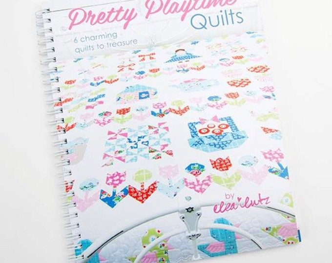 Pretty Playtime Quilts BOOK patterns designed for Its Sew Emma
