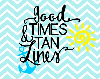 Good Times Tan Lines - Good Times Tan Lines SVG - Summer svg - DXF - PNG - Cutting File - Summer - July 4th svg