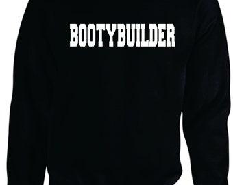 Bootybuilding Sweat Shirt