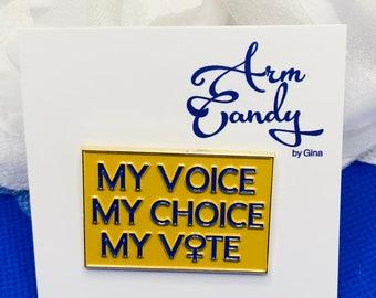 My Voice..My Choice..My Vote Lapel Pin