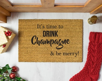 It's Time To Drink Champagne & Be Merry! Doormat - 60x40cm- Funny Novelty Christmas Decoration Doormat