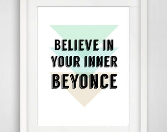 "Printable Art ""Believe In Your Inner Beyonce"" Quote, Wall Decor, Typography, Wall Art, Beyonce, Knowles, Motivational"