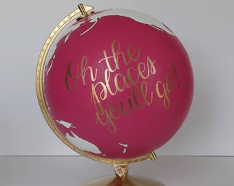 """Ready to Ship – Hand Painted Globe – Oh the Places You'll Go – Dr. Seuss – Gift, Home Decor, Boho, Kids Room – 12""""Diameter – Pink/White/Gold"""