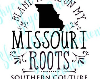 Blame it all on my Missouri roots svg, cutting file