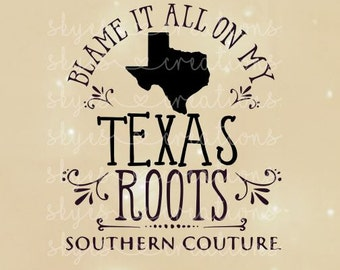 Blame it all on my Texas roots