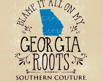 Blame it all on my Georgia roots, svg