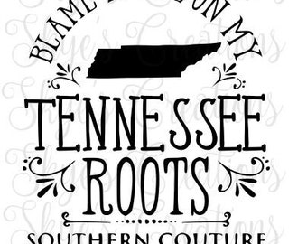 Blame it all on my tennessee roots, svg