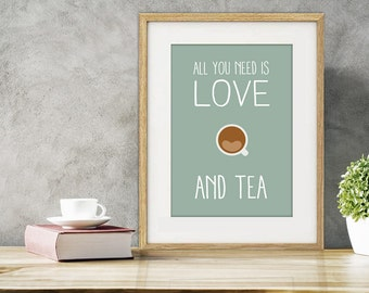 All you need is love. And tea - Print