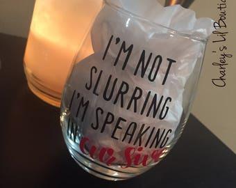 Speaking Cursive Wine Glass, Wine Glass, Funny Wine Glass, Custom Wine Glass, Personalized Wine Glass