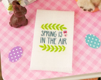 Made to Order Spring is in the Air Tea Towel - Easter Kitchen Towel - 1:12 Dollhouse Miniature