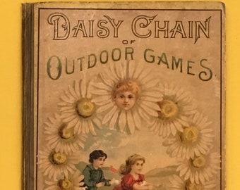 Adorable Victorian book for children, 1889. Daisy Chain of Outdoor Games. This is how kids used to play! Hoops, kites, stilts, see-saw etc