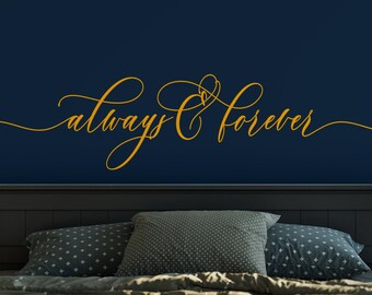 Always and Forever Wall Decal, Bedroom wall Decal, Master Bedroom Wall Decor, Vinyl Wall Decals