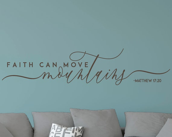 Faith Can Move Mountains Decal Wall Words Vinyl Lettering Bedroom Decor quote Vinyl Wall Decal Matthew 17:20