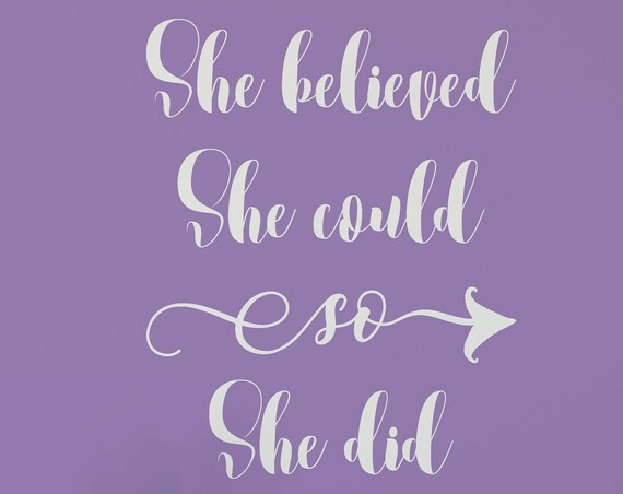 She Believed She Could so She did it Vinyl Lettering Vinyl Wall Decal