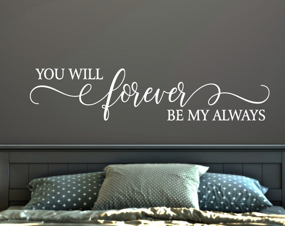 You Will Forever be My Always Decal Wall Words Vinyl Lettering Bedroom Decor quote Vinyl Wall Decal