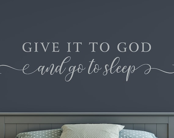 Give it to God and Go to Sleep Decal Wall Words Vinyl Lettering Bedroom Decor quote Vinyl Wall Decal