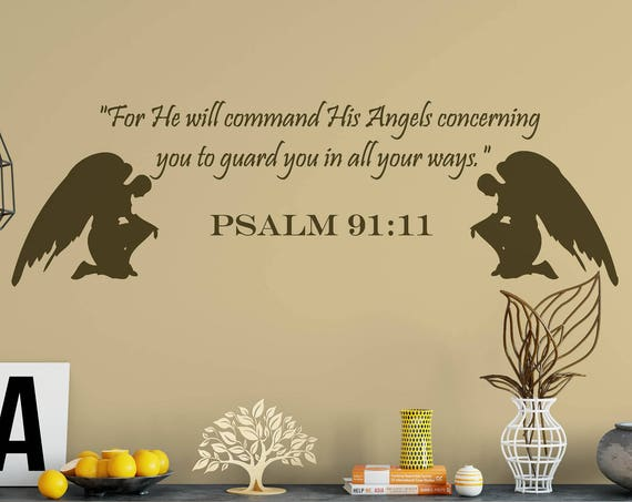For He will Command His Angels Concerning You to Guard You in all Your Ways. Psalm 91:11 Vinyl Wall Decal