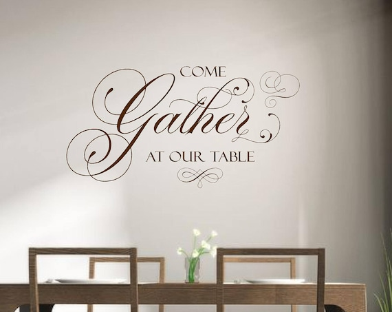Come Gather at Our Table, Vinyl Wall Art Decal, Quote Wall Decor