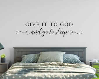 Give it to God and Go to Sleep, Vinyl Wall Decal, Wall Words, Bedroom Decor Vinyl Lettering Quote