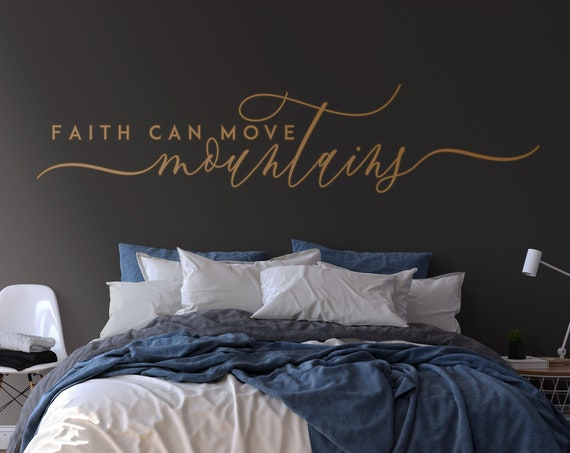 Faith Can Move Mountains Vinyl Decal, bedroom Wall Decor, Wall Decal Bedroom