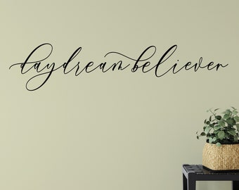 Daydream Believer Wall Decal , Vinyl Lettering Wall Decal for Bedroom