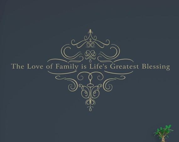 The Love of Family is Life's Greatest Blessing Vinyl Wall Decal