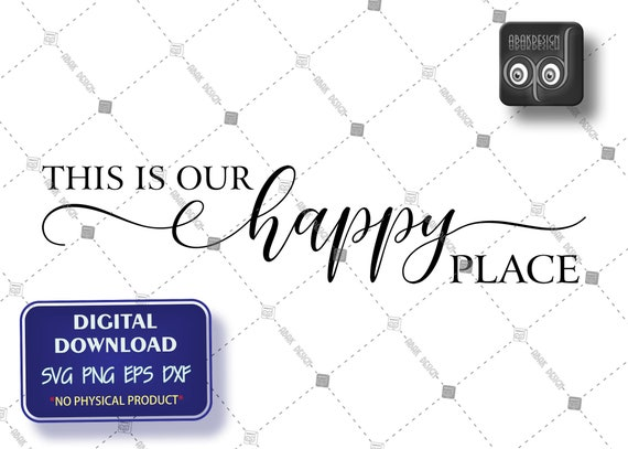 This is Our Happy Place, Printable Quote Wall Art, Digital Download , EPS, SVG, PNG