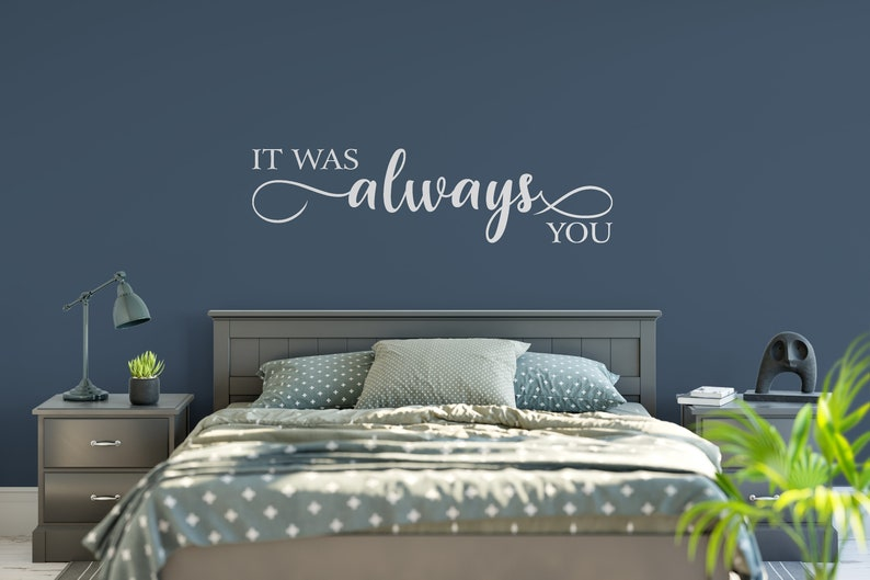 It Was Always You Decal Wall Words Vinyl Lettering Bedroom Decor quote Vinyl Wall Decal