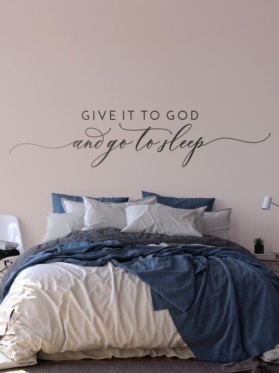 Give it to God and Go to Sleep Wall Decal, Over the Bed Wall Art Decal, Motivational Vinyl Lettering ABGG2