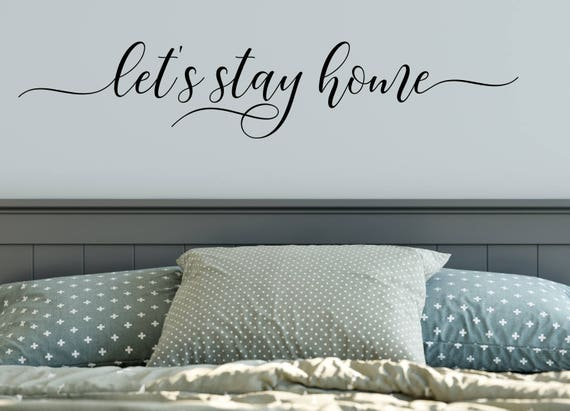 Let's Stay Home Decal Wall Words Vinyl Lettering Bedroom Decor quote Vinyl Wall Decal