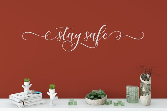 Stay Safe Decal Wall Words Vinyl Lettering Decor quote Vinyl Wall Decal