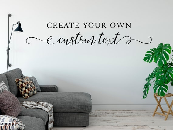 Create Your Own Wall Decal Words Lettering Vinyl Wall Decal Quote -Custom Wall Quotes  Personalized Wall Quote