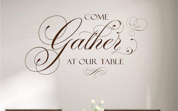 Come Gather at Our Table Wall Decor Vinyl Wall Decal Quote Wall Decal