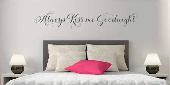 Always Kiss Me Goodnight Decal Wall Words Vinyl Lettering Bedroom Decor quote Vinyl Wall Decal
