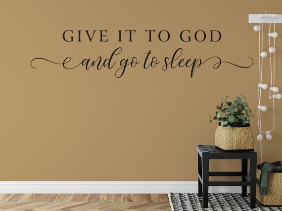 Give it to God and Go to Sleep Decal, Bedroom Wall Decal, Wall Words, Bedroom Decor Vinyl Lettering Quote