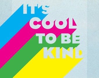 """Printable Art """"It's Cool to be Kind"""" Typography Print, Quote, Abstract Print, Inspirational Quote, Bright"""