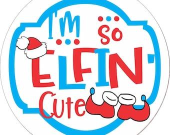Im So Elfin Cute, Wreath Sign, Round