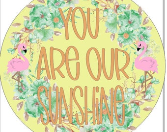You Are Our Sunshine Sign