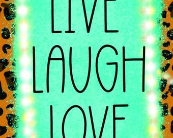 Live Laugh Love Leopard