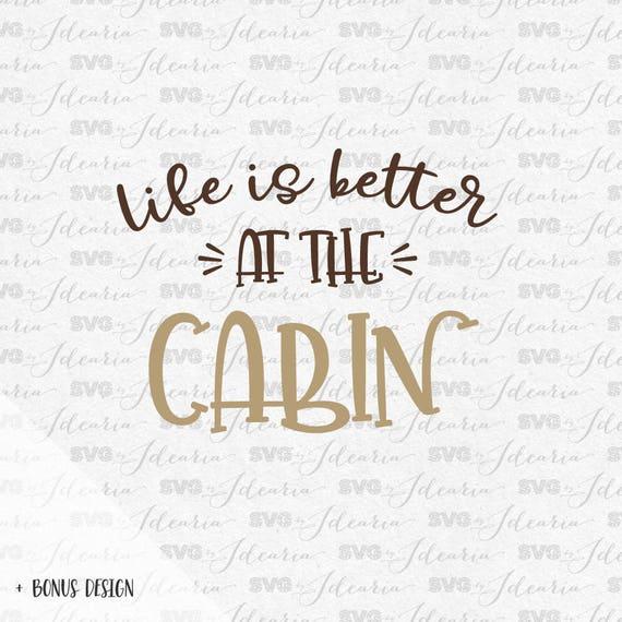 Life Is Better At The Cabin Svg Summer Svg Lake Life Svg Etsy