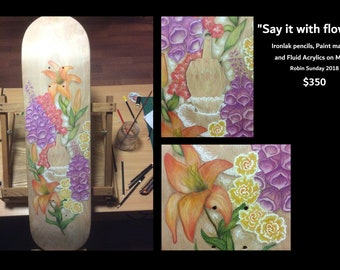 "Custom Skateboard ""Say it with flowers"""