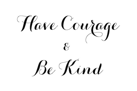 This is a picture of Have Courage and Be Kind Printable throughout nursery
