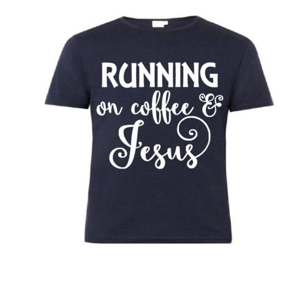 Running On Coffee And Jesus Shirt Birthday Gift Cotton