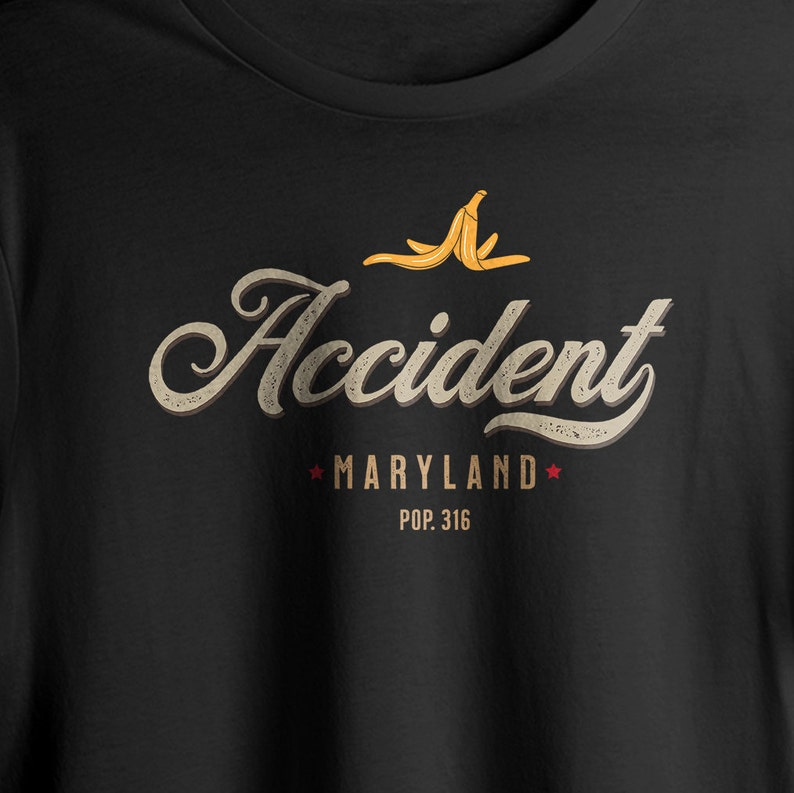 Accident, Maryland T shirt