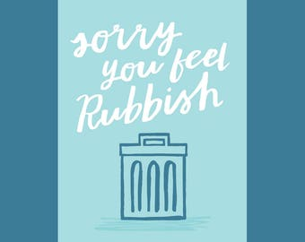 Sorry You're Feeling Rubbish, A6 card